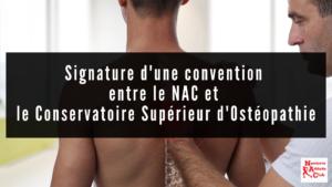 Signature d'une convention entre le NAC et le Conservatoire Supérieur d'Ostéopathie.