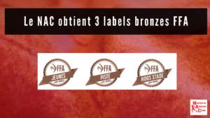 La NAC obtient 3 labels bronzes FFA